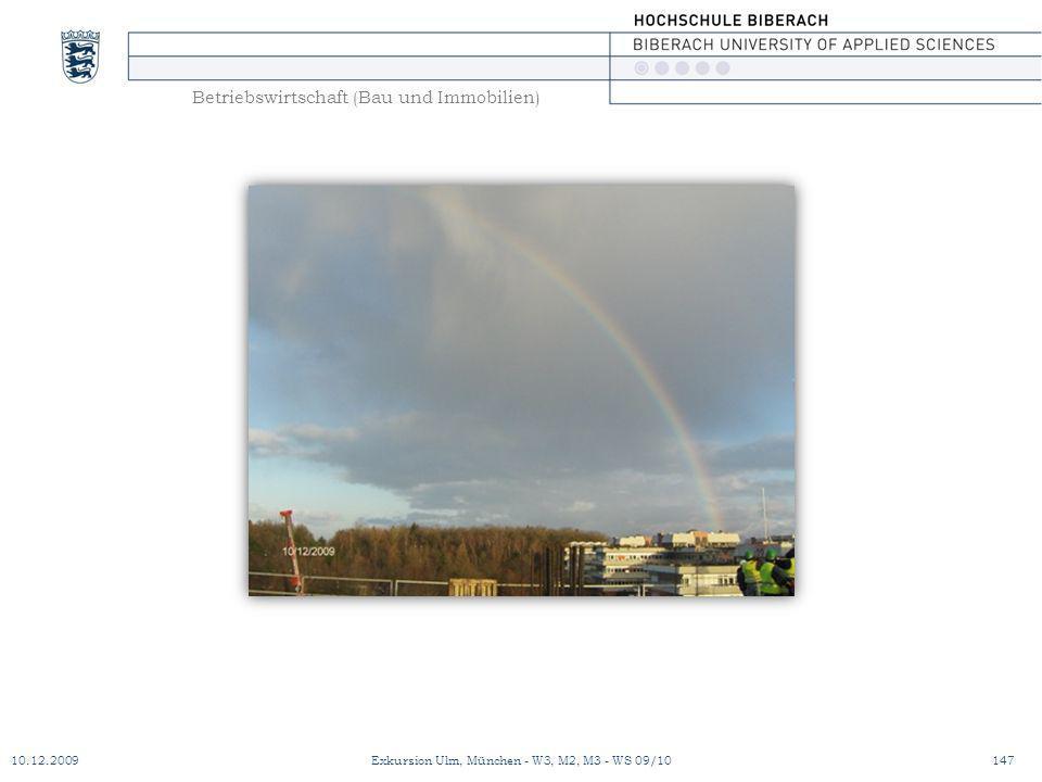 Betriebswirtschaft (Bau und Immobilien) 10.12.2009Exkursion Ulm, München - W3, M2, M3 - WS 09/10147