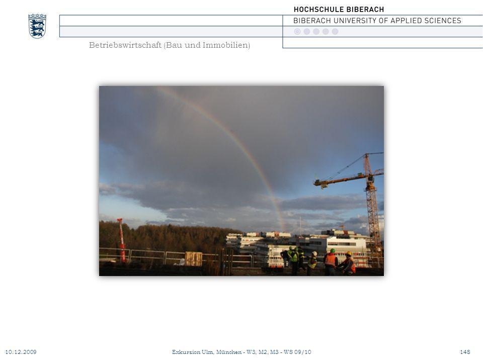Betriebswirtschaft (Bau und Immobilien) 10.12.2009Exkursion Ulm, München - W3, M2, M3 - WS 09/10148