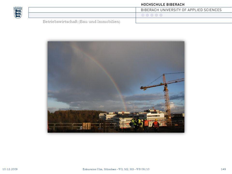 Betriebswirtschaft (Bau und Immobilien) 10.12.2009Exkursion Ulm, München - W3, M2, M3 - WS 09/10149