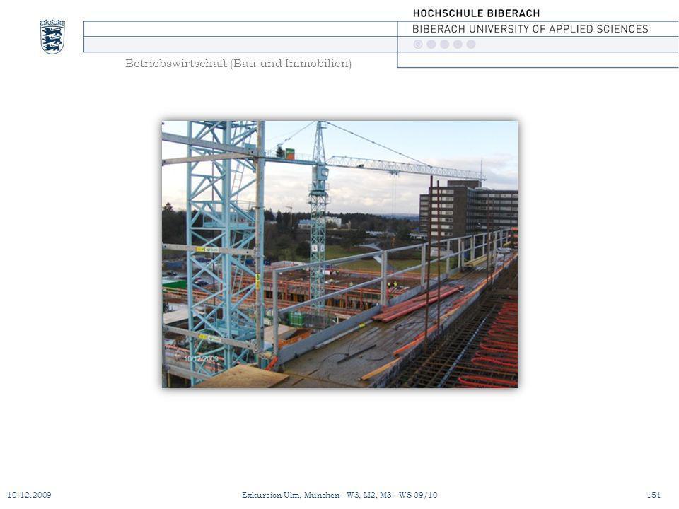 Betriebswirtschaft (Bau und Immobilien) 10.12.2009Exkursion Ulm, München - W3, M2, M3 - WS 09/10151