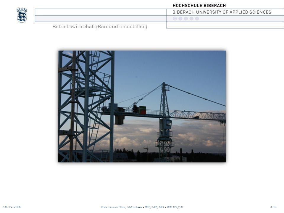 Betriebswirtschaft (Bau und Immobilien) 10.12.2009Exkursion Ulm, München - W3, M2, M3 - WS 09/10153