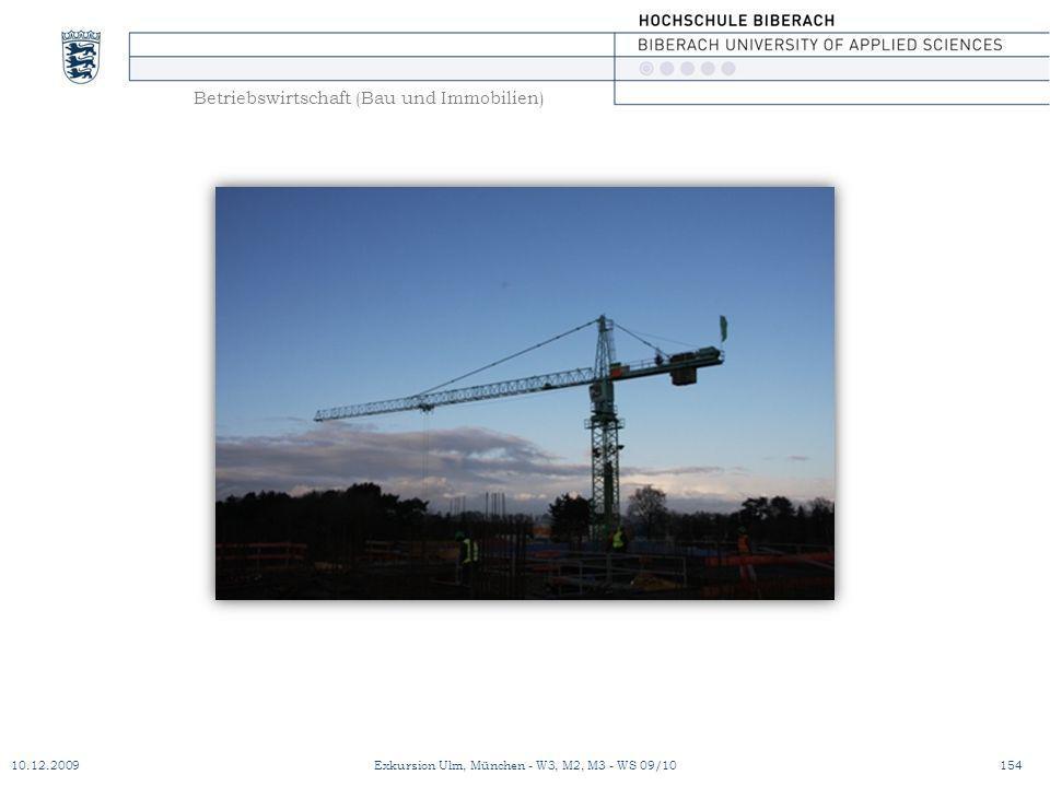 Betriebswirtschaft (Bau und Immobilien) 10.12.2009Exkursion Ulm, München - W3, M2, M3 - WS 09/10154