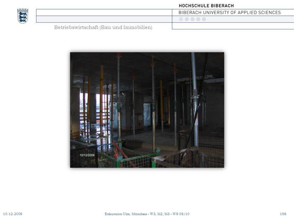 Betriebswirtschaft (Bau und Immobilien) 10.12.2009Exkursion Ulm, München - W3, M2, M3 - WS 09/10156