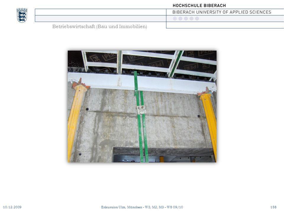 Betriebswirtschaft (Bau und Immobilien) 10.12.2009Exkursion Ulm, München - W3, M2, M3 - WS 09/10158