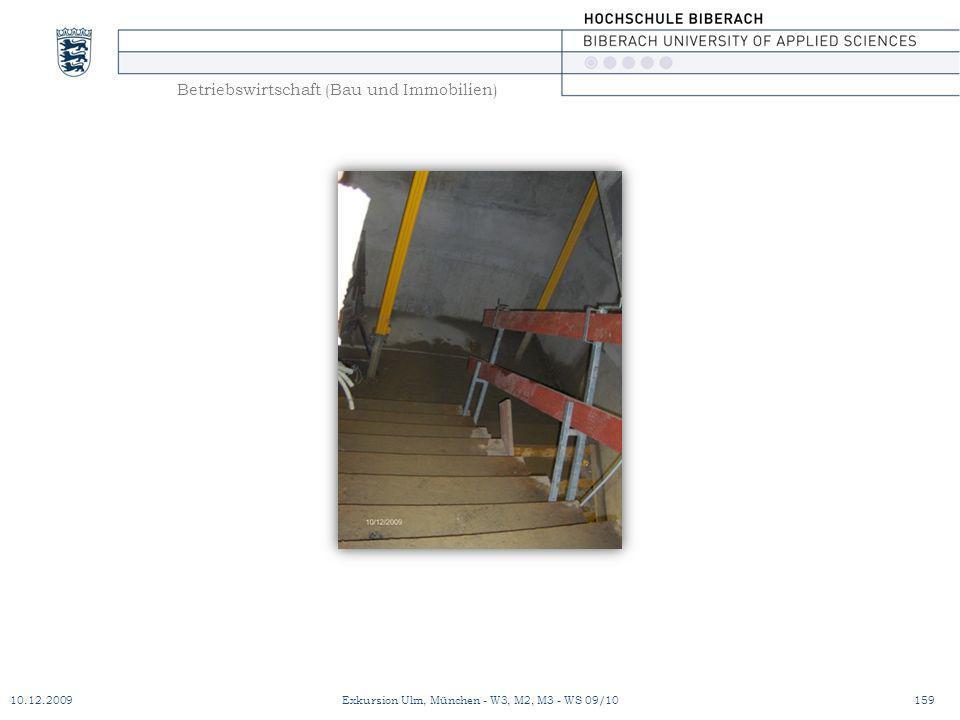 Betriebswirtschaft (Bau und Immobilien) 10.12.2009Exkursion Ulm, München - W3, M2, M3 - WS 09/10159