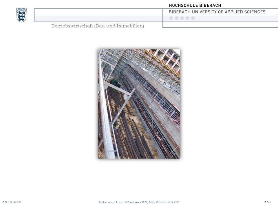 Betriebswirtschaft (Bau und Immobilien) 10.12.2009Exkursion Ulm, München - W3, M2, M3 - WS 09/10160