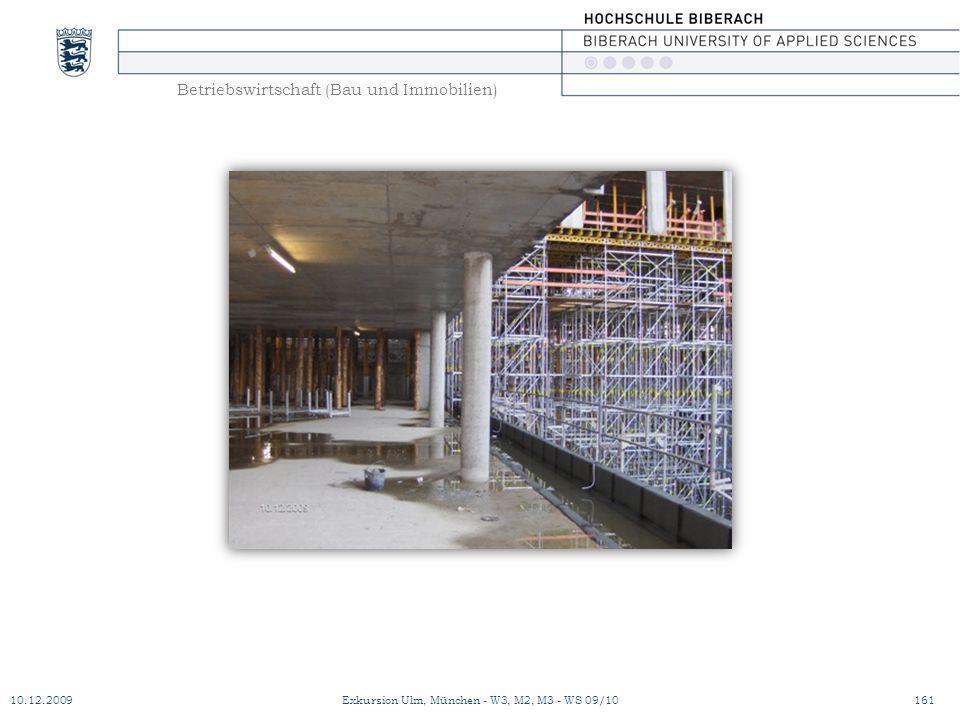 Betriebswirtschaft (Bau und Immobilien) 10.12.2009Exkursion Ulm, München - W3, M2, M3 - WS 09/10161