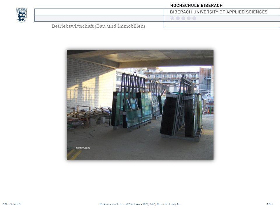 Betriebswirtschaft (Bau und Immobilien) 10.12.2009Exkursion Ulm, München - W3, M2, M3 - WS 09/10163
