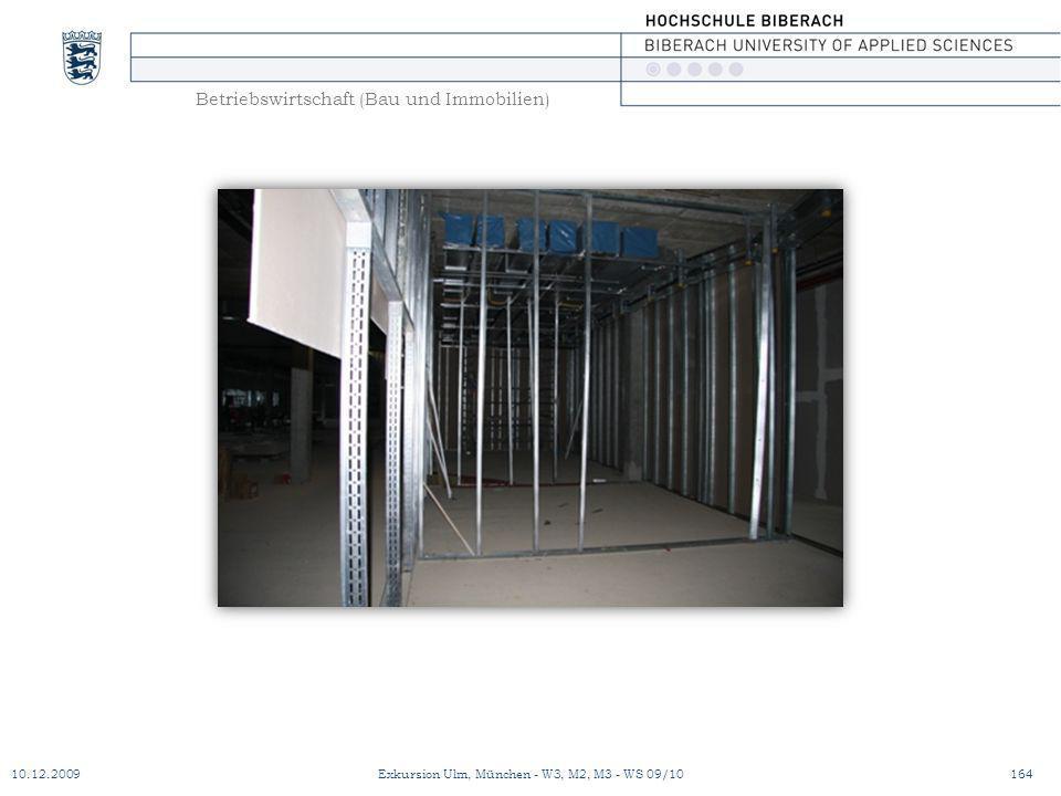 Betriebswirtschaft (Bau und Immobilien) 10.12.2009Exkursion Ulm, München - W3, M2, M3 - WS 09/10164