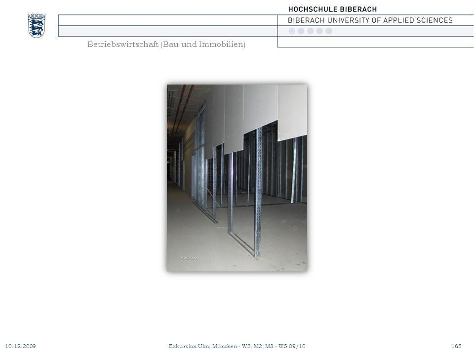 Betriebswirtschaft (Bau und Immobilien) 10.12.2009Exkursion Ulm, München - W3, M2, M3 - WS 09/10165