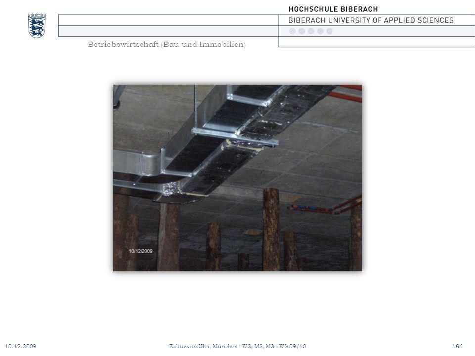 Betriebswirtschaft (Bau und Immobilien) 10.12.2009Exkursion Ulm, München - W3, M2, M3 - WS 09/10166