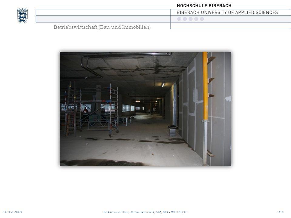 Betriebswirtschaft (Bau und Immobilien) 10.12.2009Exkursion Ulm, München - W3, M2, M3 - WS 09/10167