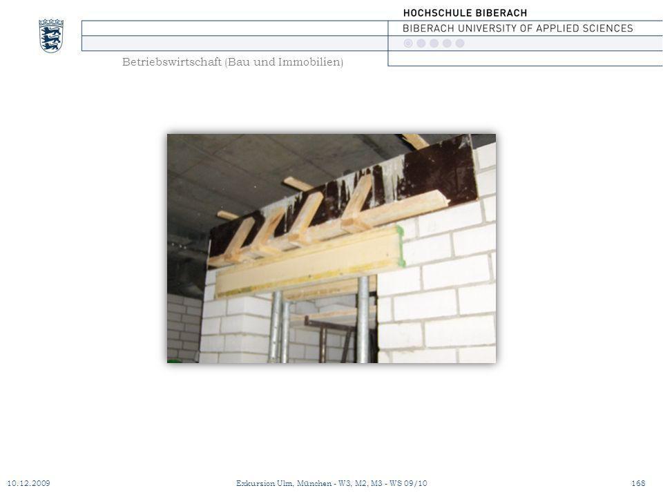 Betriebswirtschaft (Bau und Immobilien) 10.12.2009Exkursion Ulm, München - W3, M2, M3 - WS 09/10168