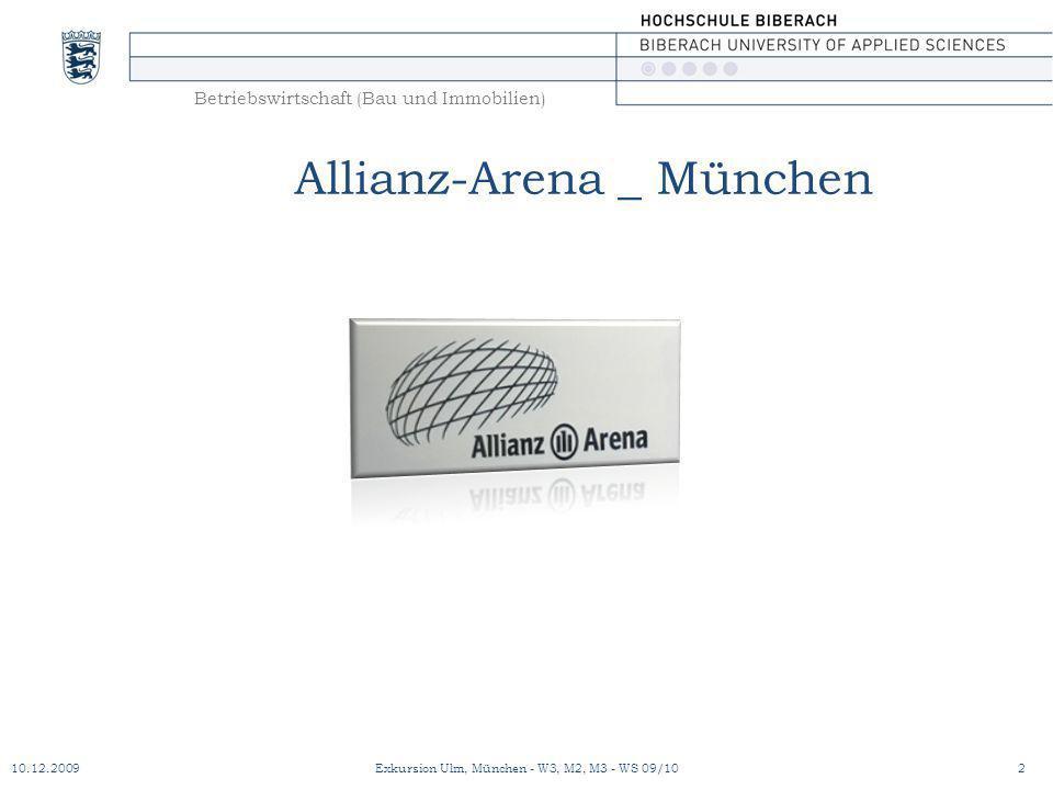 Betriebswirtschaft (Bau und Immobilien) Allianz-Arena _ München 10.12.20092Exkursion Ulm, München - W3, M2, M3 - WS 09/10