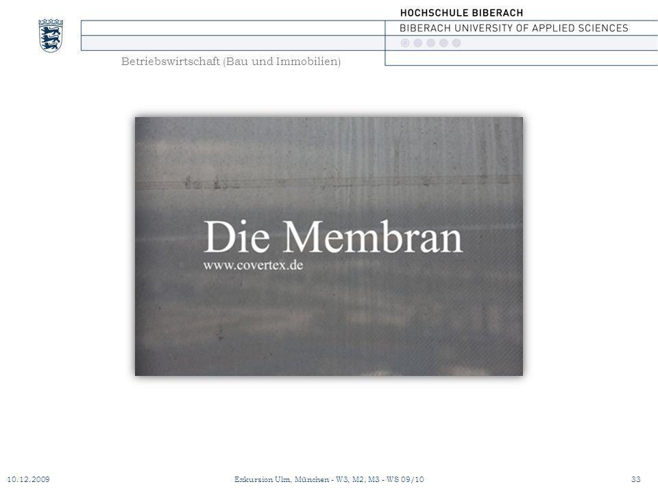 Betriebswirtschaft (Bau und Immobilien) 10.12.200933Exkursion Ulm, München - W3, M2, M3 - WS 09/10