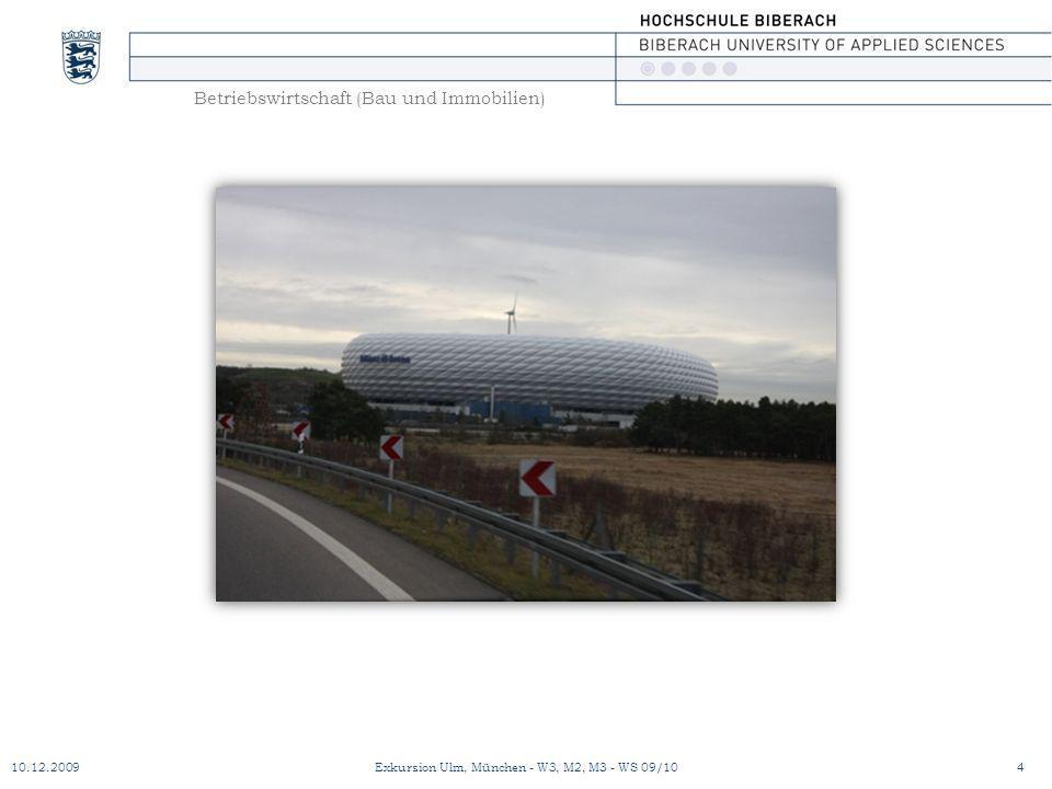 Betriebswirtschaft (Bau und Immobilien) 10.12.20094Exkursion Ulm, München - W3, M2, M3 - WS 09/10