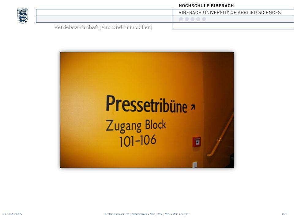 Betriebswirtschaft (Bau und Immobilien) 10.12.200953Exkursion Ulm, München - W3, M2, M3 - WS 09/10