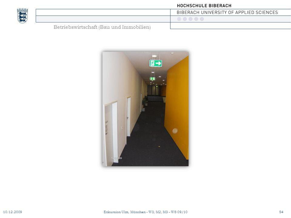 Betriebswirtschaft (Bau und Immobilien) 10.12.200954Exkursion Ulm, München - W3, M2, M3 - WS 09/10