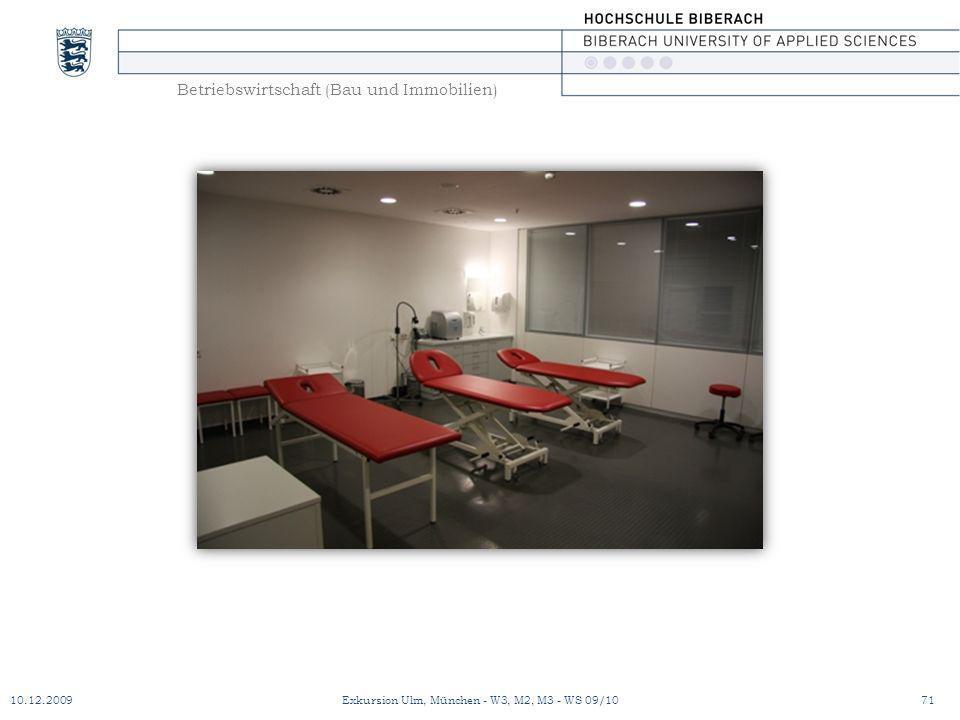 Betriebswirtschaft (Bau und Immobilien) 10.12.200971Exkursion Ulm, München - W3, M2, M3 - WS 09/10