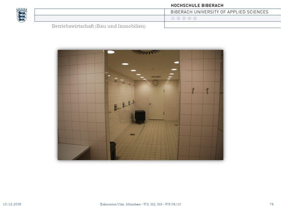 Betriebswirtschaft (Bau und Immobilien) 10.12.200976Exkursion Ulm, München - W3, M2, M3 - WS 09/10