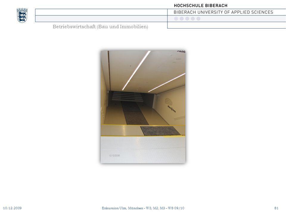 Betriebswirtschaft (Bau und Immobilien) 10.12.200981Exkursion Ulm, München - W3, M2, M3 - WS 09/10