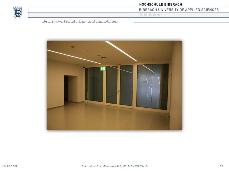 Betriebswirtschaft (Bau und Immobilien) 10.12.200982Exkursion Ulm, München - W3, M2, M3 - WS 09/10