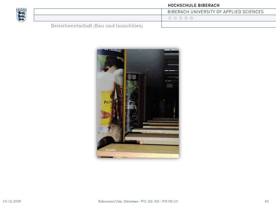 Betriebswirtschaft (Bau und Immobilien) 10.12.200992Exkursion Ulm, München - W3, M2, M3 - WS 09/10