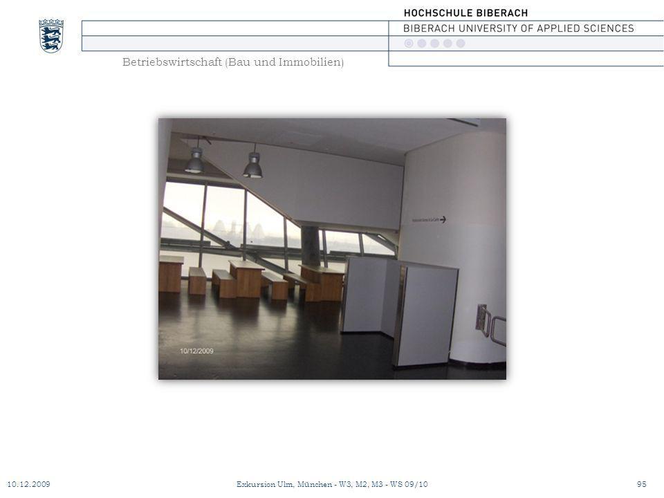 Betriebswirtschaft (Bau und Immobilien) 10.12.200995Exkursion Ulm, München - W3, M2, M3 - WS 09/10