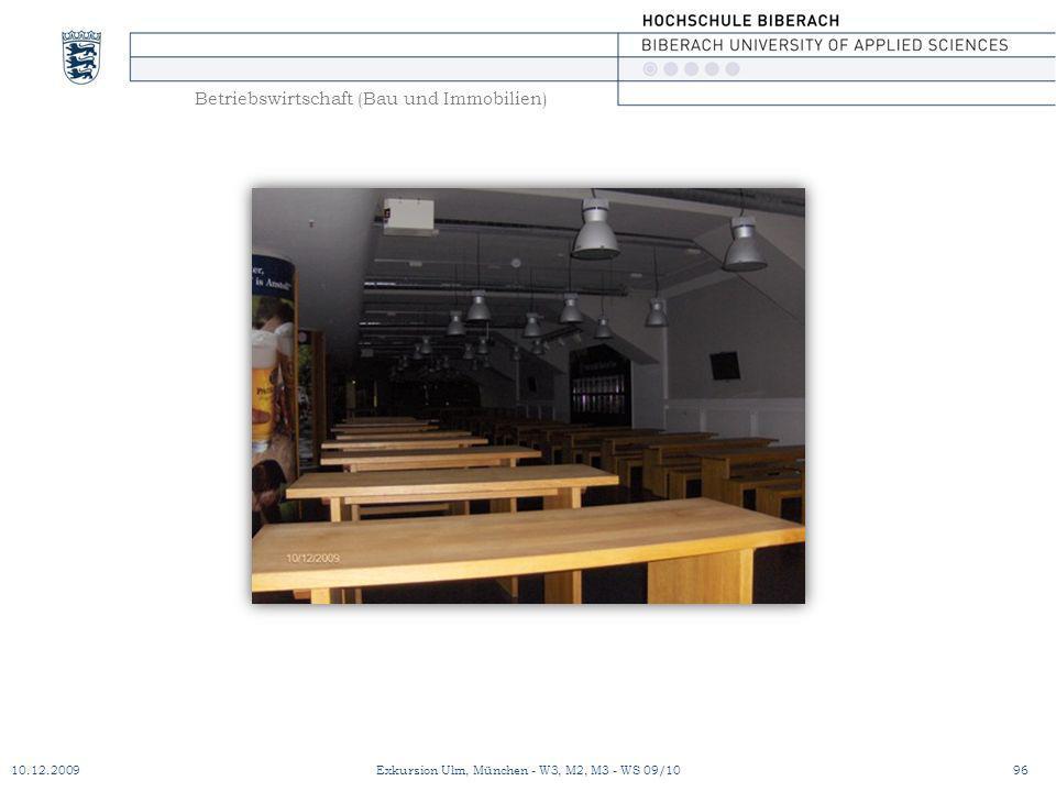 Betriebswirtschaft (Bau und Immobilien) 10.12.200996Exkursion Ulm, München - W3, M2, M3 - WS 09/10