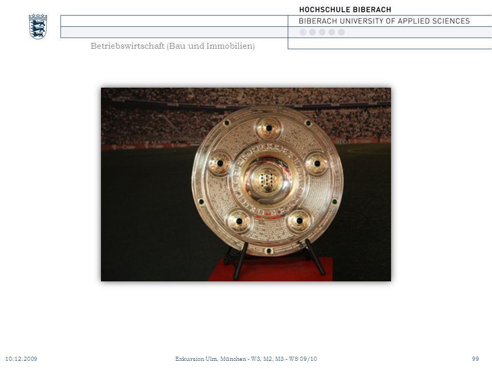 Betriebswirtschaft (Bau und Immobilien) 10.12.200999Exkursion Ulm, München - W3, M2, M3 - WS 09/10