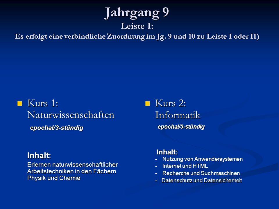 Jahrgang 9 Leiste I: Es erfolgt eine verbindliche Zuordnung im Jg.
