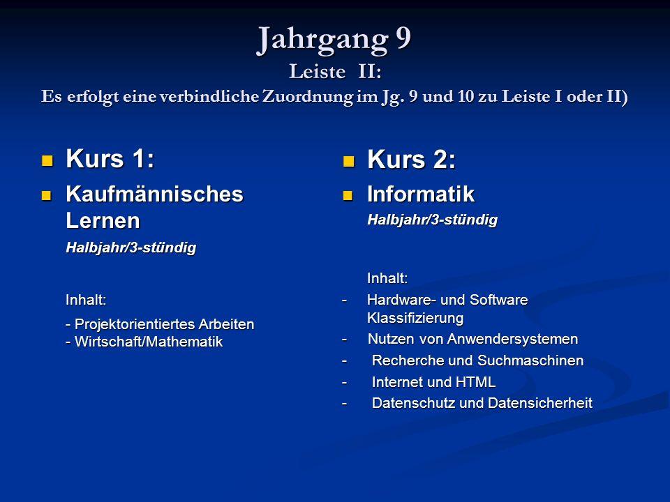 Jahrgang 9 Leiste II: Es erfolgt eine verbindliche Zuordnung im Jg.