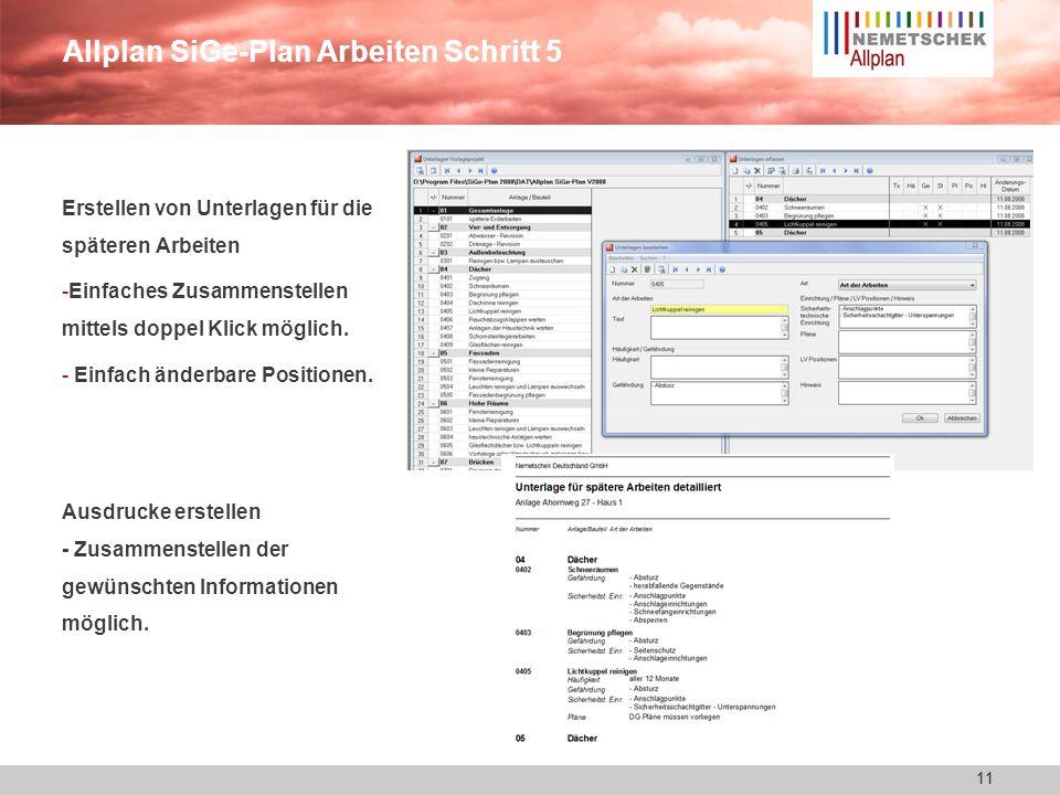 10 Allplan SiGe-Plan Arbeiten Schritt 4 10 Dokumentationsmöglichkeiten: - Aktenvermerke -Änderungs- und Mängelprotokolle - alle mit formatierten Texte