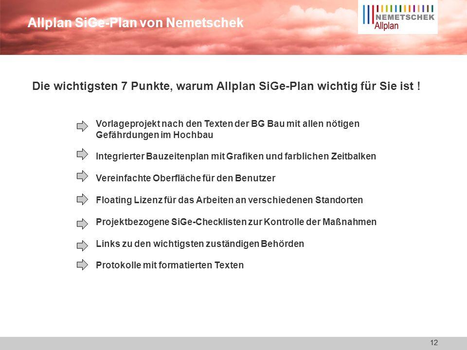 11 Allplan SiGe-Plan Arbeiten Schritt 5 Erstellen von Unterlagen für die späteren Arbeiten -Einfaches Zusammenstellen mittels doppel Klick möglich. -