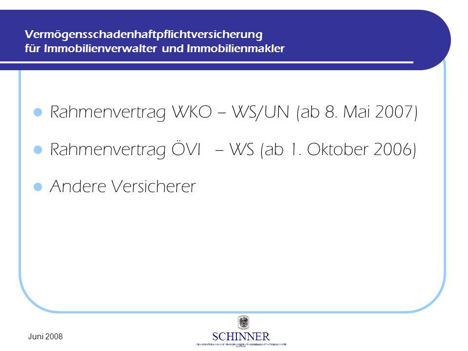 SCHINNER VERMÖGENSTREUHAND- UND VERSICHERUNGSBERATUNGSGESELLSCHAFT MIT BESCHRÄNKTER HAFTUNG Juni 2008 Rahmenvertrag WKO – WS/UN (ab 8. Mai 2007) Rahme