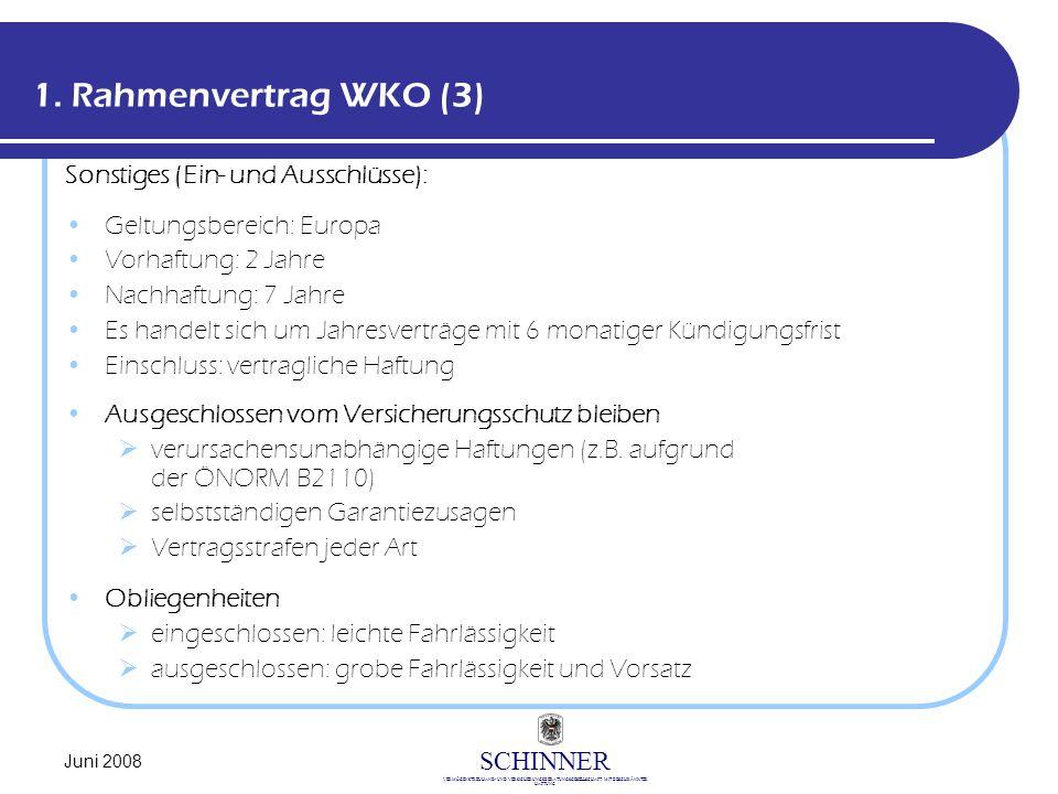 SCHINNER VERMÖGENSTREUHAND- UND VERSICHERUNGSBERATUNGSGESELLSCHAFT MIT BESCHRÄNKTER HAFTUNG Juni 2008 1. Rahmenvertrag WKO (3) Sonstiges (Ein- und Aus