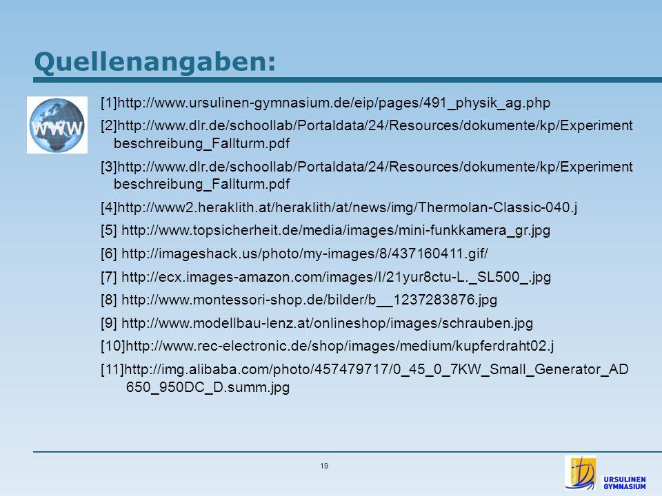 Quellenangaben: [1]http://www.ursulinen-gymnasium.de/eip/pages/491_physik_ag.php [2]http://www.dlr.de/schoollab/Portaldata/24/Resources/dokumente/kp/E