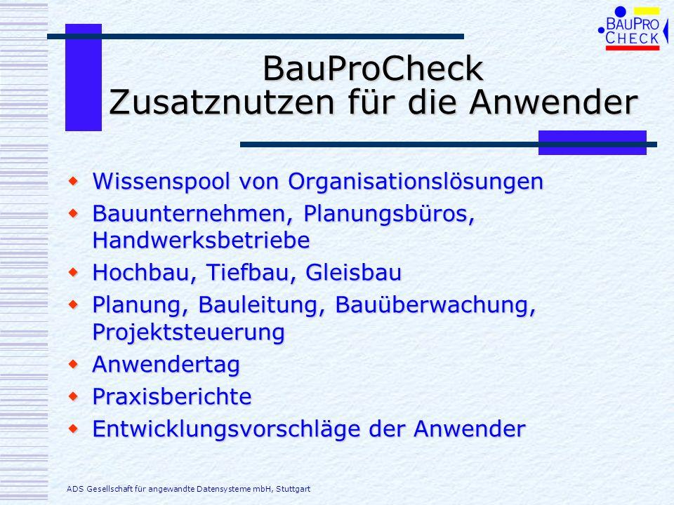 BauProCheck Zusatznutzen für die Anwender Wissenspool von Organisationslösungen Wissenspool von Organisationslösungen Bauunternehmen, Planungsbüros, H