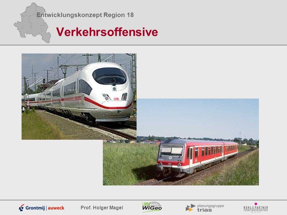 Entwicklungskonzept Region 18 Prof. Holger Magel Verkehrsoffensive