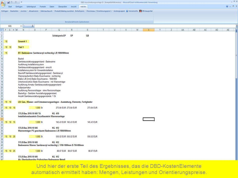 Und hier der erste Teil des Ergebnisses, das die DBD-KostenElemente automatisch ermittelt haben: Mengen, Leistungen und Orientierungspreise.