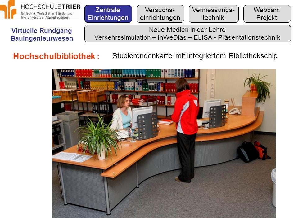 Hochschulbibliothek : Virtuelle Rundgang Bauingenieurwesen Zentrale Einrichtungen Versuchs- einrichtungen Vermessungs- technik Webcam Projekt Neue Med