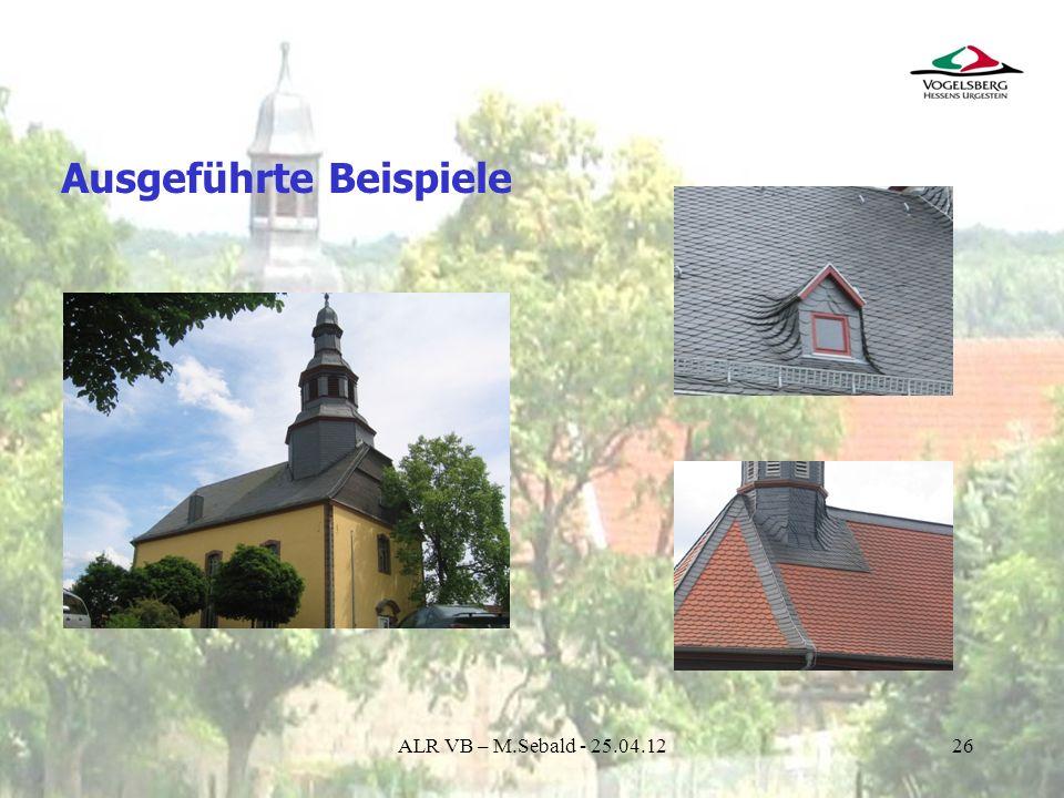 26 Ausgeführte Beispiele ALR VB – M.Sebald - 25.04.12