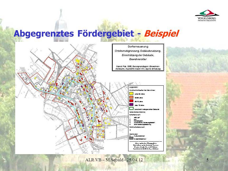 6 Förderfähige Objekte in der Dorfentwicklung sind dauerhaft standsichere Gebäude die räumlich von einander getrennt sind oder fest miteinander verbunden und durch eine Trenn- oder Brandwand getrennt und separat erschlossen sind ALR VB – M.Sebald - 25.04.12