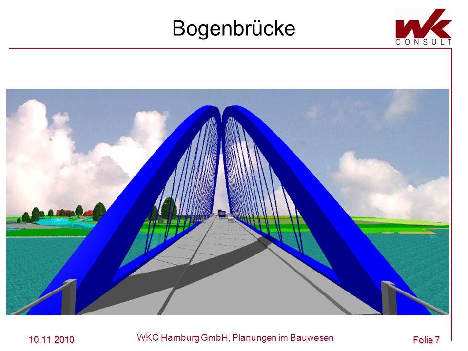 10.11.2010 WKC Hamburg GmbH, Planungen im Bauwesen Folie 7 Bogenbrücke