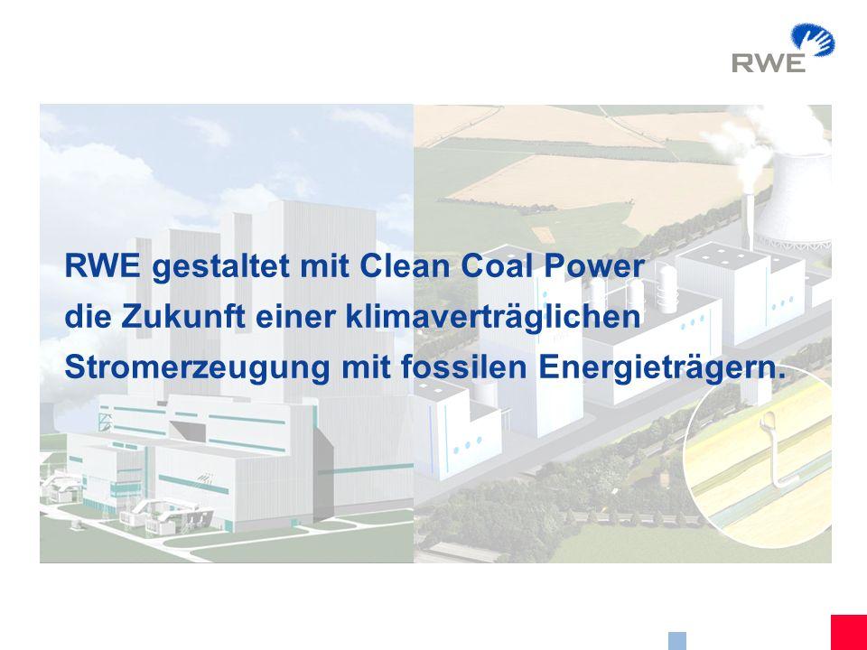 11 RWE gestaltet mit Clean Coal Power die Zukunft einer klimaverträglichen Stromerzeugung mit fossilen Energieträgern.