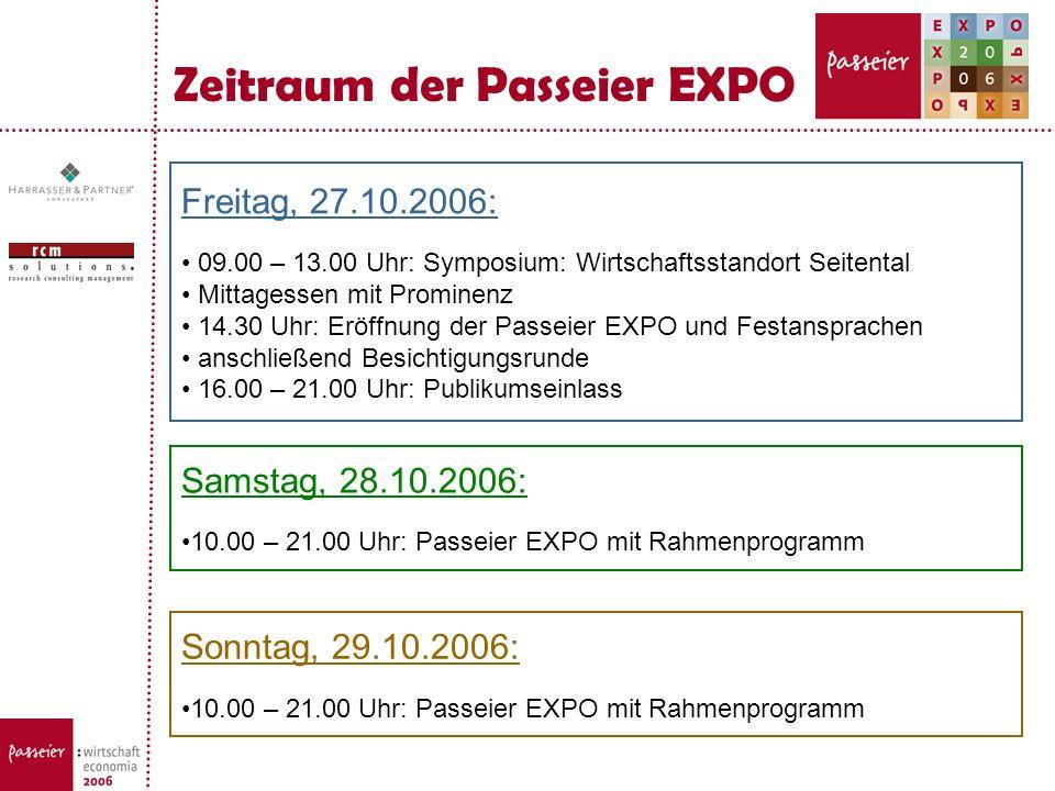 Zeitraum der Passeier EXPO Freitag, 27.10.2006: 09.00 – 13.00 Uhr: Symposium: Wirtschaftsstandort Seitental Mittagessen mit Prominenz 14.30 Uhr: Eröff
