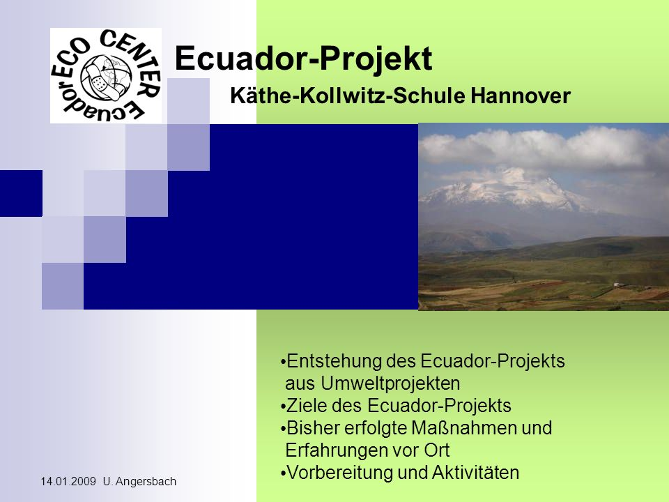 Ecuador-Projekt Käthe-Kollwitz-Schule Hannover Das Vorhaben: ein Eco Center in der Nähe von Quito Blick vom Gelände aus auf Tumbaco