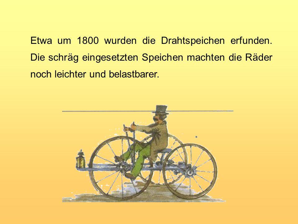 Die Römer benutzten zuerst Räder mit Holzspeichen. Diese Räder waren leichter und stabiler. Man fuhr damit Wagenrennen.