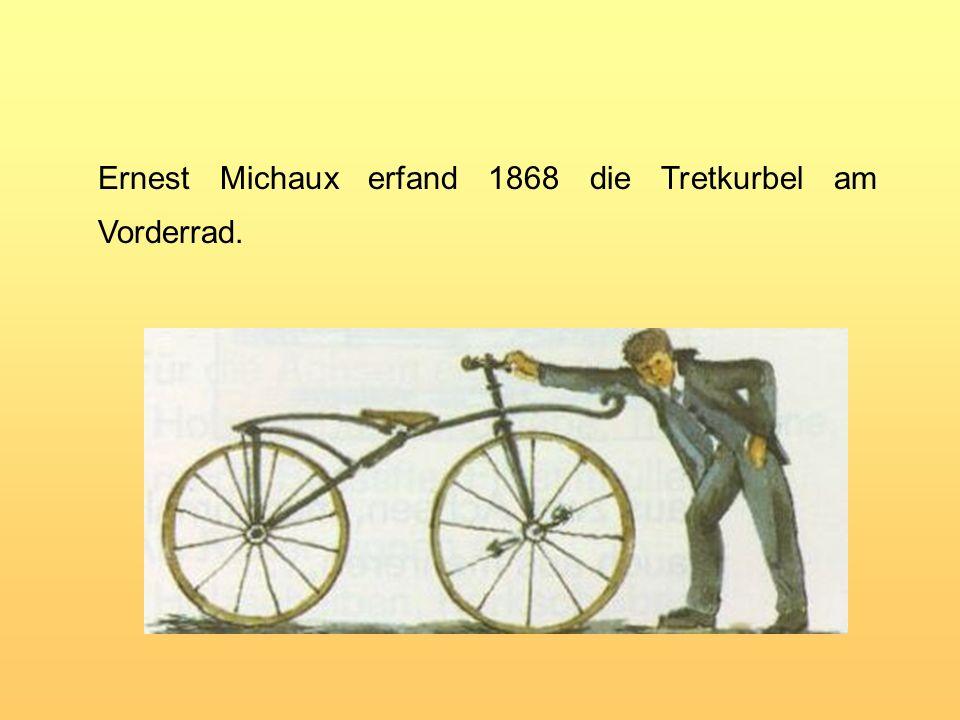 Ernest Michaux erfand 1868 die Tretkurbel am Vorderrad.