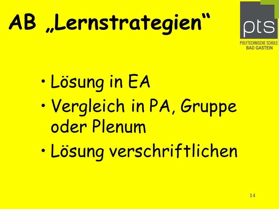14 AB Lernstrategien Lösung in EA Vergleich in PA, Gruppe oder Plenum Lösung verschriftlichen